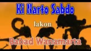 Ki Narto Sabdo lakon Babad Wanamarta pagelaran wayang kulit lawas full audio