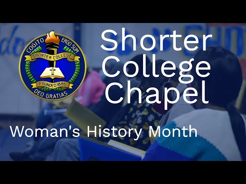 Shorter College Chapel - Woman's History Month (3/3/2021)