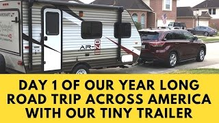 Day 1 Of Year Long Road Trip Across America With Our Tiny Trailer
