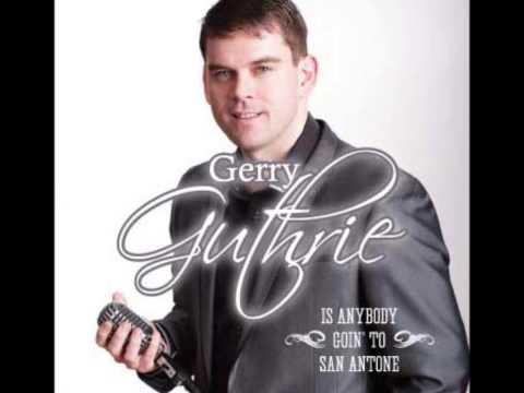 Gerry Guthrie Is Anybody Goin' to San Antone.wmv