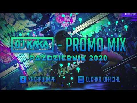 ✪DJ Kaka✪ - Promo Mix ☢ Październik (2020)