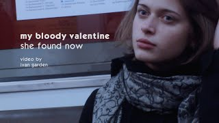 My Bloody Valentine - She Found Now (2013)