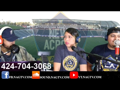 Before the game hype!!! News Across the Galaxy NAG LA Galaxy vs Montreal Impact
