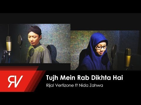 Tujh Mein Rab Dikhta Hai (Cover Versi Sholawat) - Rijal Vertizone Feat. Nida Zahwa