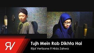 Tujh Mein Rab Dikhta Hai (Versi Sholawat) Cover By Rijal Vertizone & Nida Zahwa