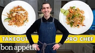 Pro Chef Tries to Make Pad Thai Faster Than Delivery | Taking on Takeout | Bon Appétit