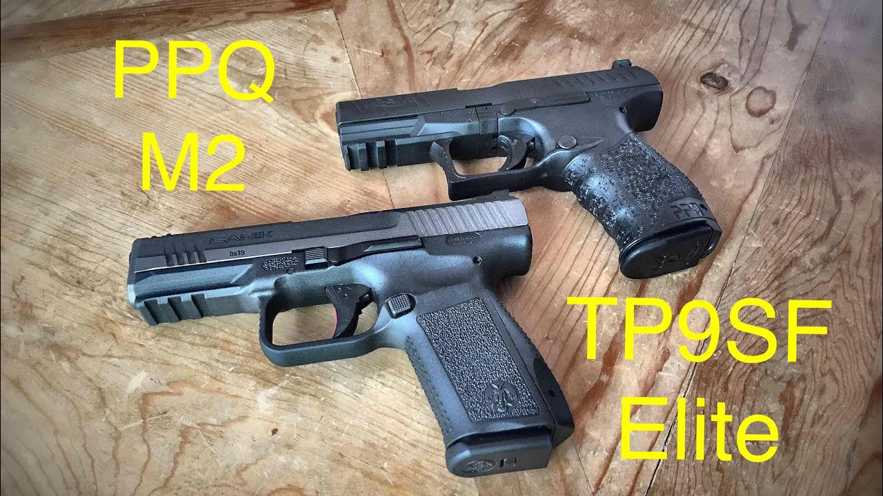 Walther Ppq M2 Vs Canik Tp9sf Elite If I Could Only Have