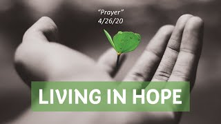 20200426 Living in Hope - Prayer