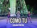 COMO TU - Luciano pereyra- (coreografía zumba®)