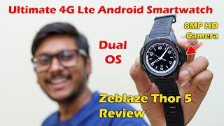 Zeblaze THOR 5 Review | Ultimate Android Smartwatch with 8MP Front HD Camera !!