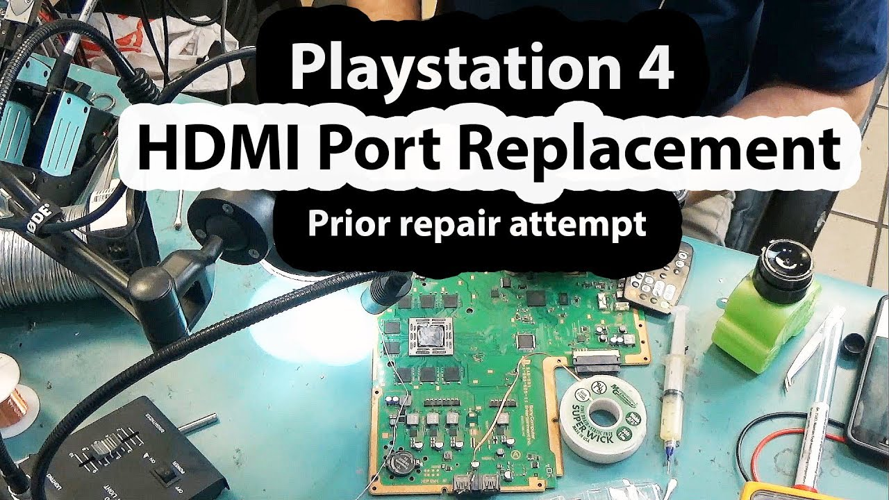 Playstation PS4 HDMI Port Connector replacement - Prior repair attempt