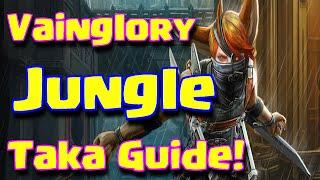 Vainglory Taka Guide - How To Play Jungle Walkthrough + Tips & Tricks