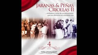 Serie Orgullosos - Jaranas & Peñas Criollas 2, Vol. 4 - Varios Artistas (Full Album)