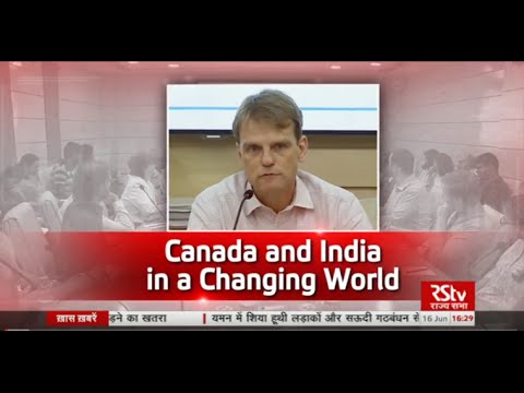 Discourse - Canada and India in a changing world