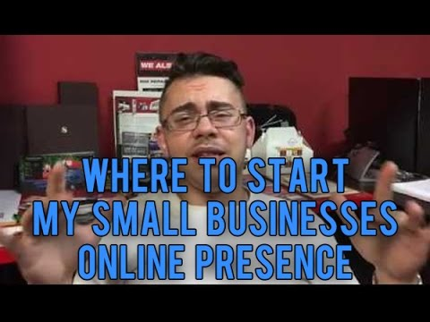 Where To Start Your Small Business's Online Presence