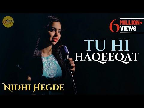 Tu Hi Haqeeqat  Cover By Nidhi Hegde  Sing Dil Se Unplugged  Tum Mile  Emraan Hashmi