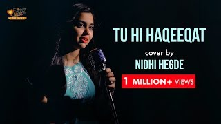 Tu Hi Haqeeqat | cover by Nidhi Hegde | Sing Dil Se Unplugged | Tum Mile | Emraan Hashmi