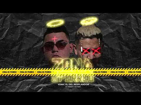 ZONA DE PERREO - DJ DEKER // YONIC EL DEL RESPLANDOR // DJ 1SAK