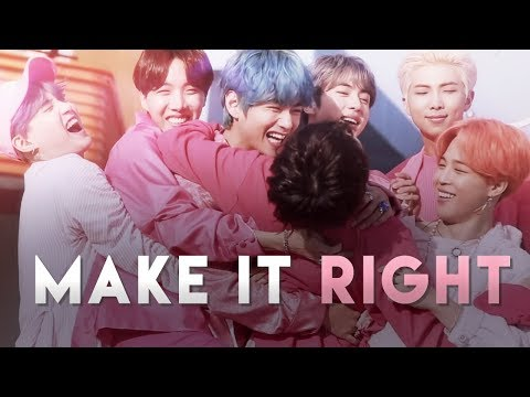 Make It Right ♡ Bts