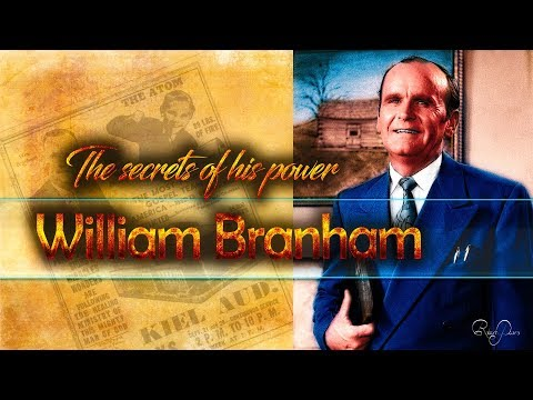 The Secrets of their power- William Branham's Ministry of Miracles