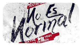 Dayme & El High Ft Justin Quiles y Andy Rivera - No Es Normal (Audio + Letra)