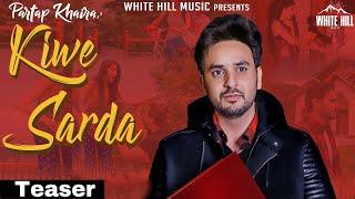 Kiwe Sarda (Teaser) Partap Khaira | White Hill Music
