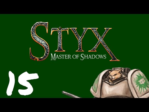 Let's Play Styx : Master of Shadows - Episode 15 - Higher and Higher