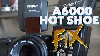 Sony A6000 Hot Shoe FIX