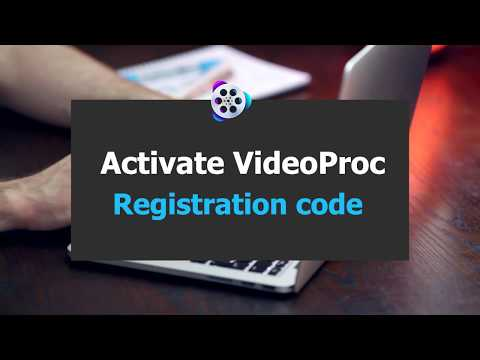 [Official] How to Activate VideoProc License Code (PC/Mac)