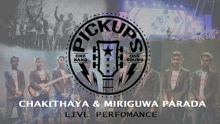 Chakithya and Miriguva parada live performance by Pickups @VIVACE 2018