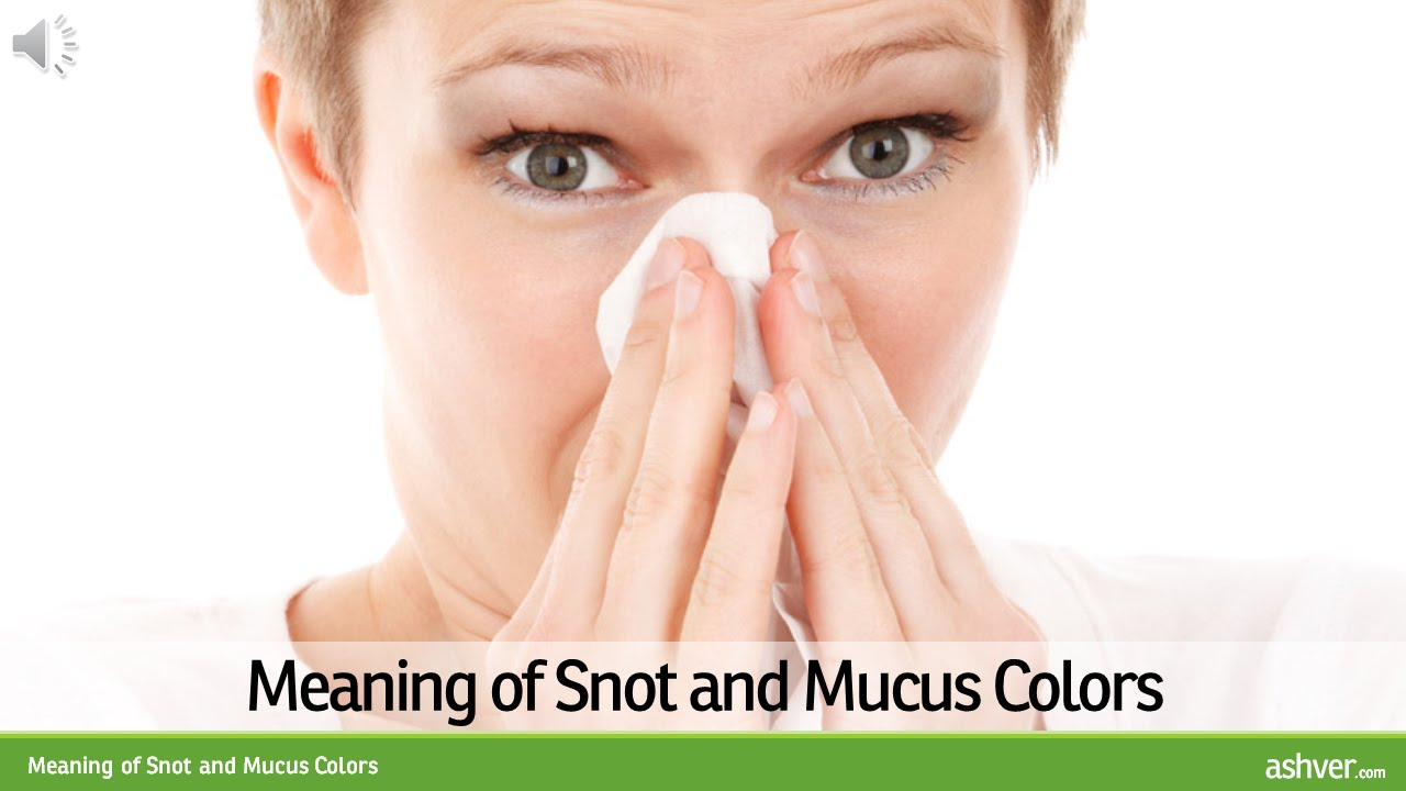 Meaning of Snot and Mucus Colors - YouTube
