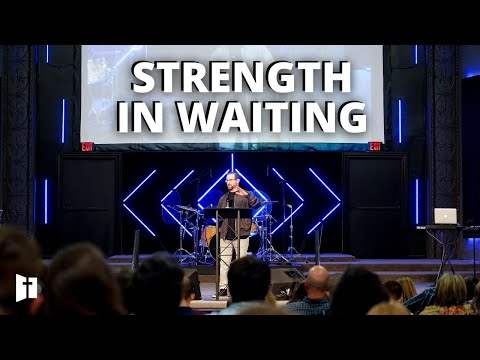 Strength In Waiting