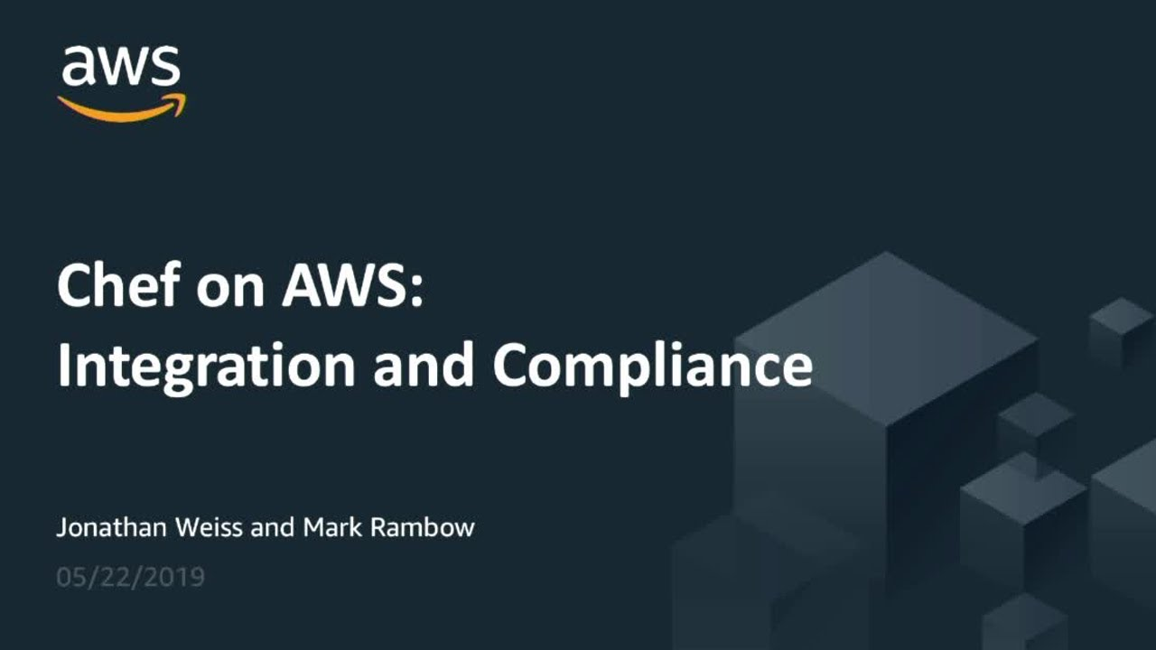 Chef on AWS: Integration and Compliance - ChefConf 2020