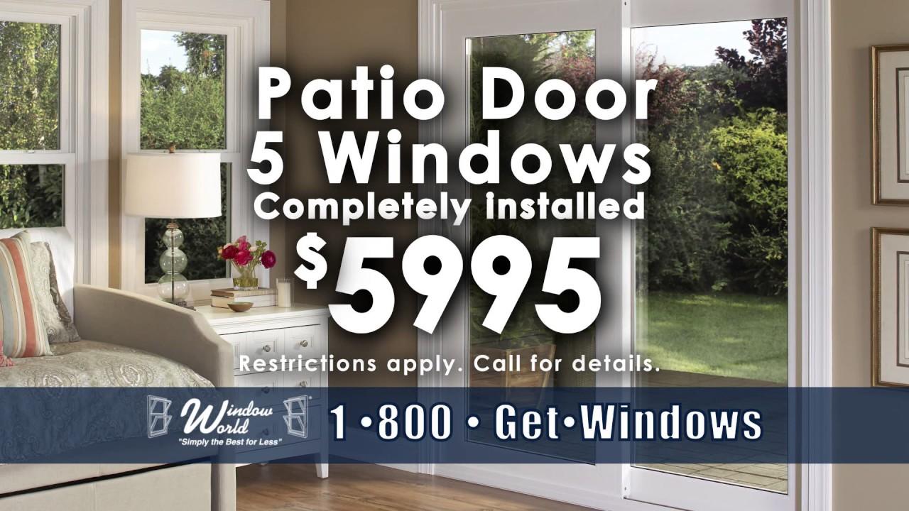 Patio Door, 5 Windows, Installed   $5995 | Window World