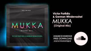 Victor Porfidio & German Windevoxhel - MUKKA (OUT NOW)