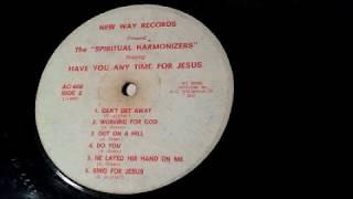 spiritual harmonizers have you time for jesus