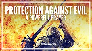 Prayer For Protection Against Evil - God Will Protect You