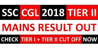RESULT OUT-SSC CGL 2018 TIER II MAINS RESULT OUT|CHECK CUT OFF NOW