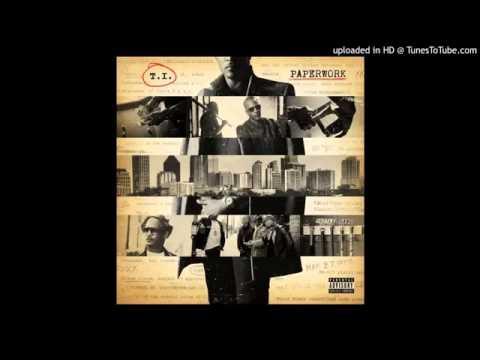 T.I. - Paperwork (Explicit) Feat. Pharrell