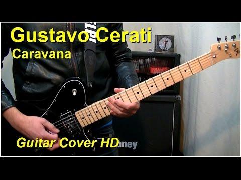 Gustavo Cerati | Caravana | Guitar Cover HD