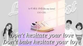 "[OST Love Playlist S4] Part 1_EXO-CBX ""Be My Love""_Lyrics s"