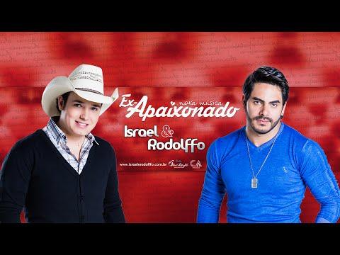 Israel E Rodolffo - Ex-Apaixonado ( Web Clipe)