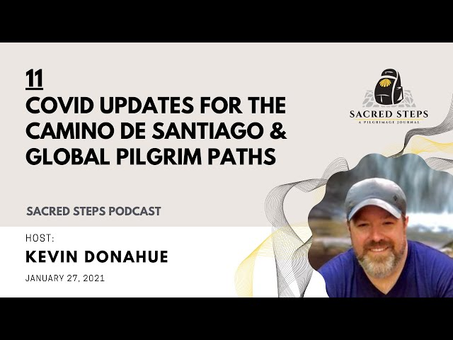 11: COVID Updates for the Camino de Santiago & Pilgrimage Routes
