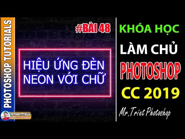 Bài 48: Cách Tạo Hiệu Ứng Đèn Neon Với Chữ 🔴 Làm Chủ Photoshop CC 2019