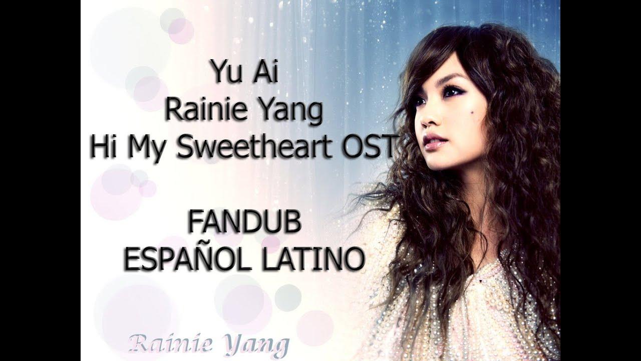 Yu Ai - Rainie Yang - Hi My Sweetheart OST - FANDUB ...  Yu Ai - Rainie ...