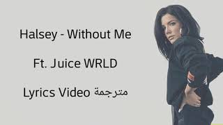 Halsey - Without Me ft. Juice WRLD - Lyrics Video مترجمة Video