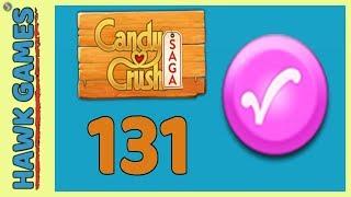 Candy Crush Saga 🎪 Level 131 (Candy Order level) - 3 Stars Walkthrough, No Boosters