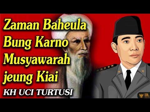 Zaman Baheula Bung Karno Musyawarah jeung Kiai   _   Kh Uci Turtusi Pohara Jasa