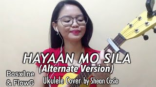 HAYAAN MO SILA (HMS Alternate Version) - Ex Battalion | Ukulele Cover with Chords by Shean Casio
