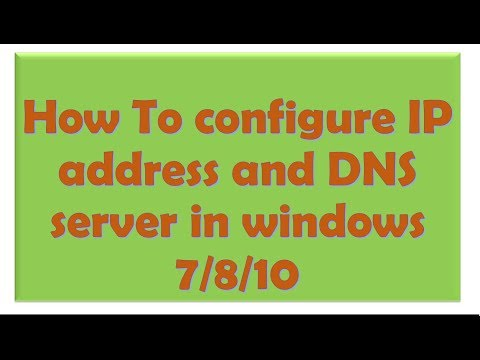 How To Configure Ip Address And DNS Server In Windows 7/8/10